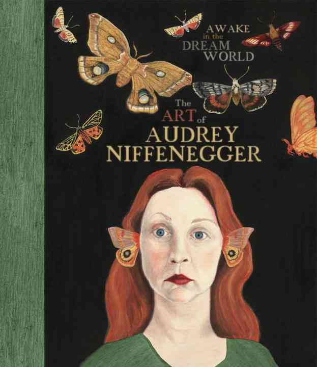 Awake in the Dream World By Niffenegger, Audrey/ Sterling, Susan Fisher/ Wasserman, Krystyna/ Pascale, Mark