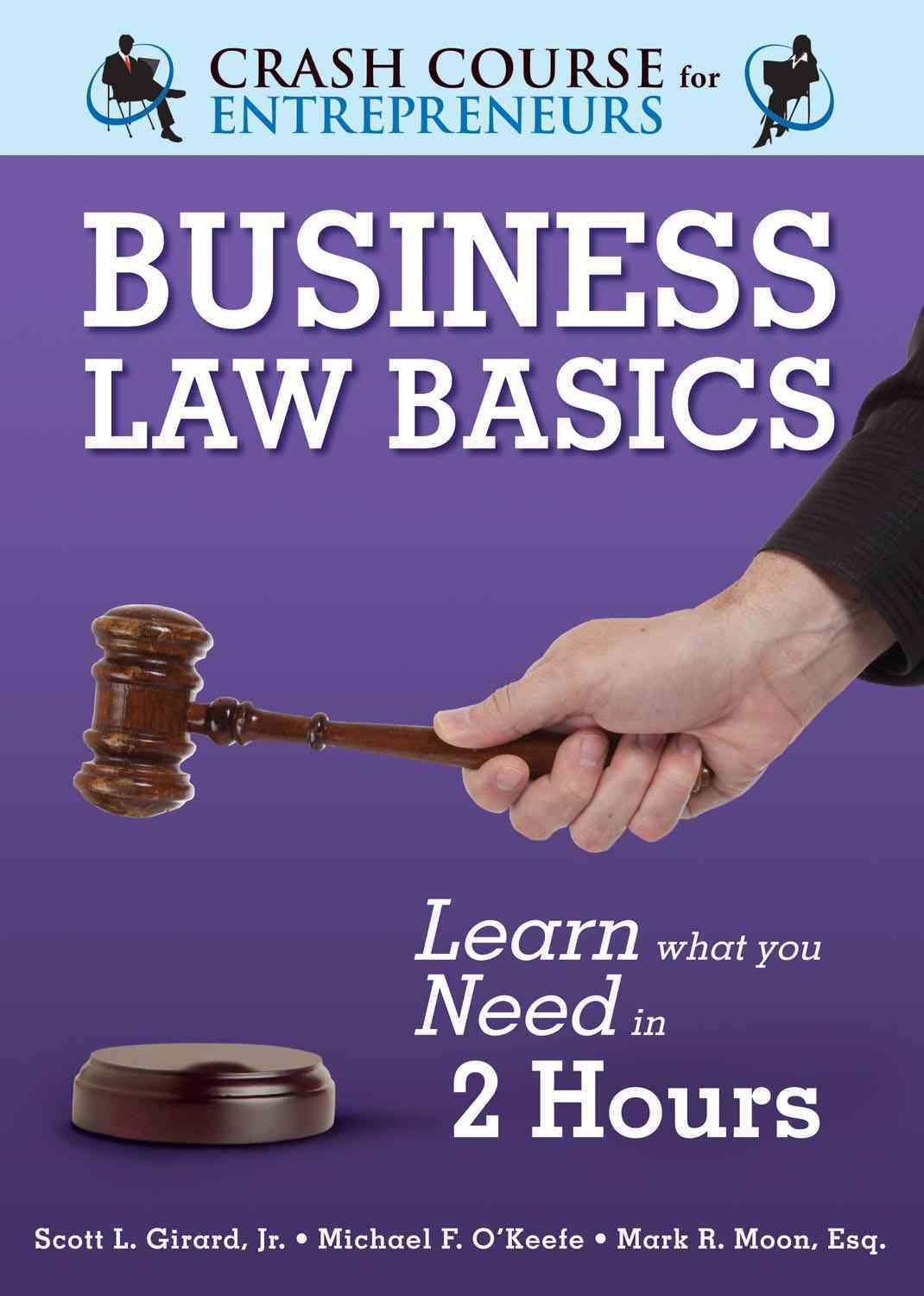 Business Law Basics By O'Keefe, Michael F./ Moon, Mark R./ Girard, Scott L., Jr.
